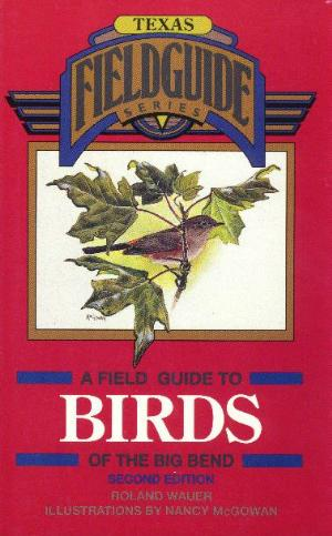 Field Guide to the Birds of Big Bend
