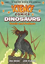 Science Comics: Dinosaurs-- Fossils and Feathers
