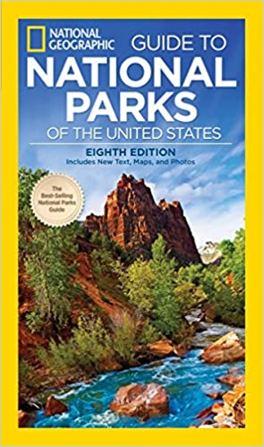 National Geographic Guide to National Parks of the U.S., 8th ed.