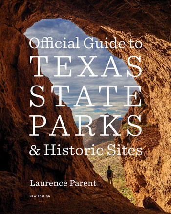Official Guide to Texas State Parks - New Edition