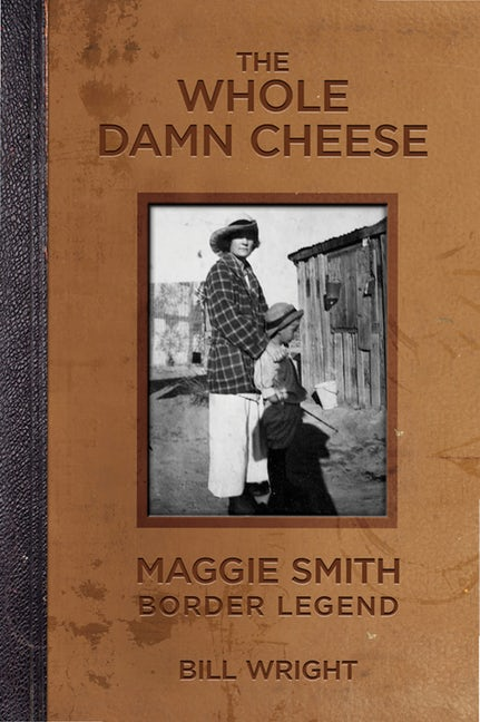 The Whole Damn Cheese: Maggie Smith, Border Legend