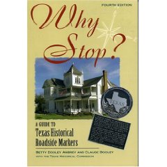 Why Stop? A Guide to Texas Historical Roadside Markers